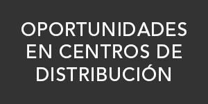 Oportunidades en Centros de Distribucion